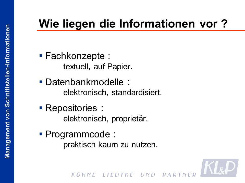 Wie liegen die Informationen vor