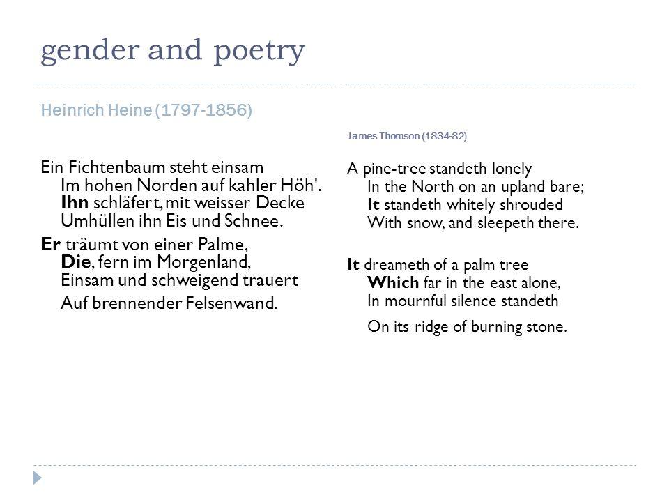 gender and poetry Heinrich Heine (1797-1856) James Thomson (1834-82)