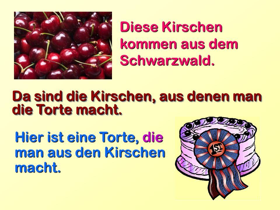 Diese Kirschen kommen aus dem Schwarzwald.
