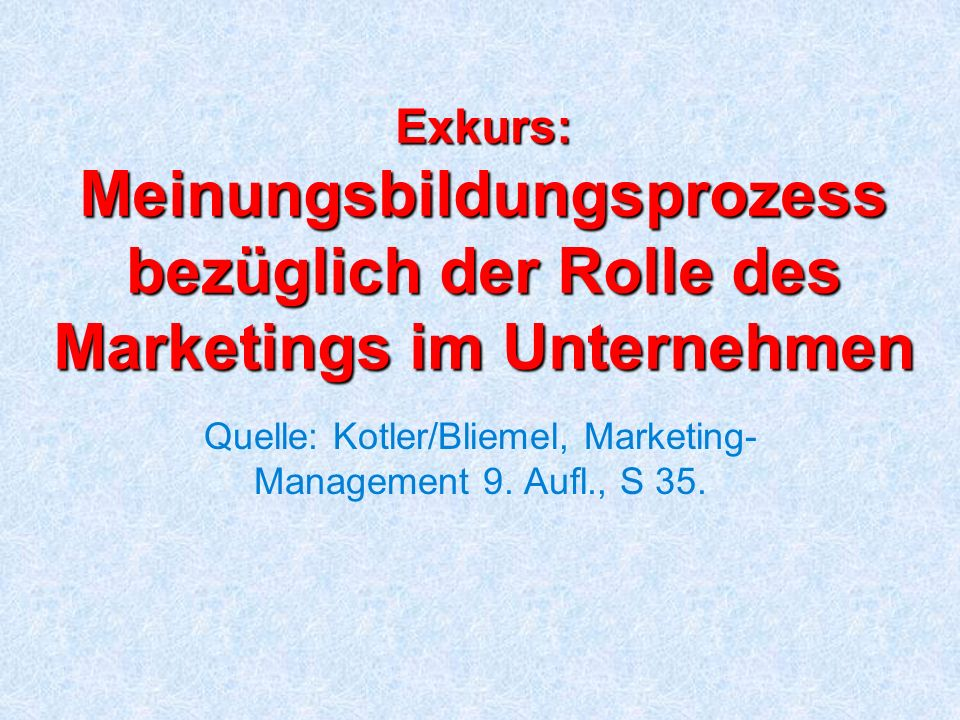 Quelle: Kotler/Bliemel, Marketing-Management 9. Aufl., S 35.
