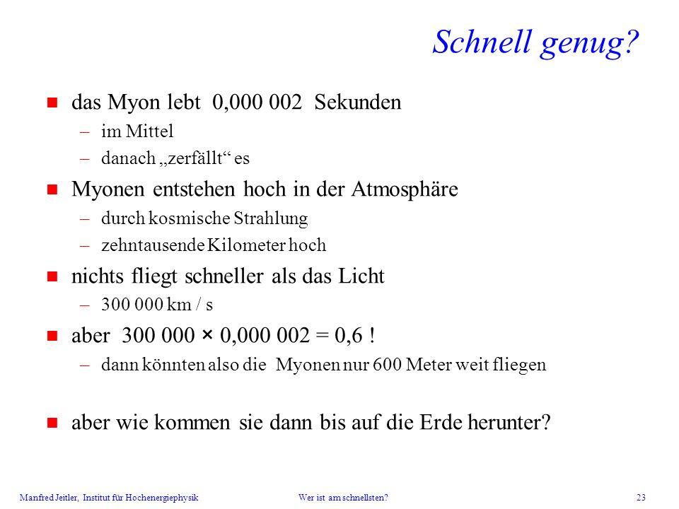 Schnell genug das Myon lebt 0,000 002 Sekunden