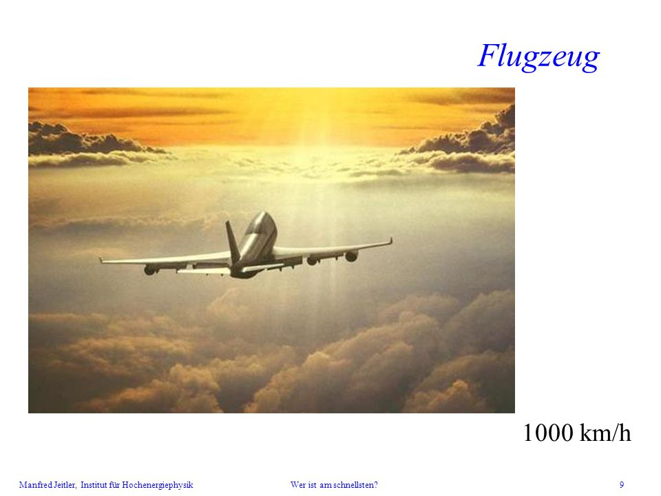 Flugzeug Wer ist schon mit einem Flugzeug geflogen Wohin Wie lange hat es gedauert Wie schnell war es also