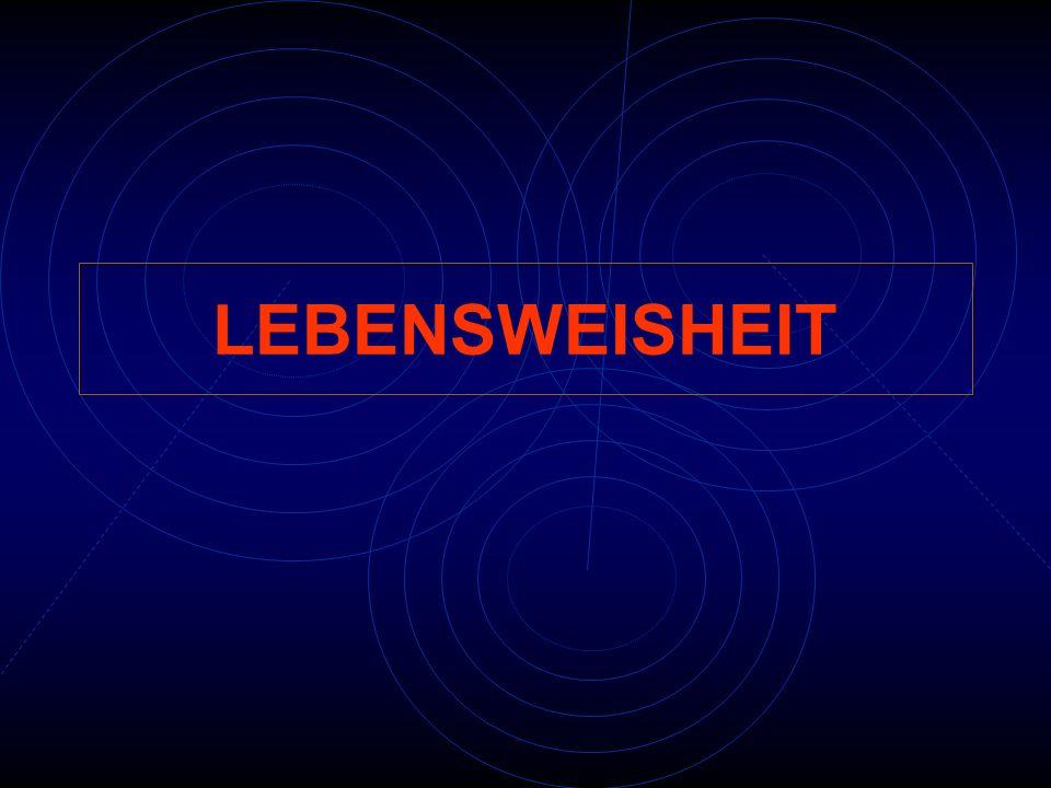 LEBENSWEISHEIT