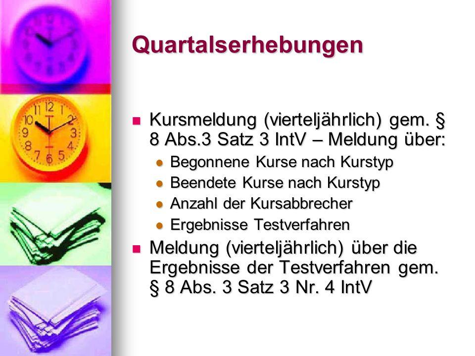 Quartalserhebungen Kursmeldung (vierteljährlich) gem. § 8 Abs.3 Satz 3 IntV – Meldung über: Begonnene Kurse nach Kurstyp.