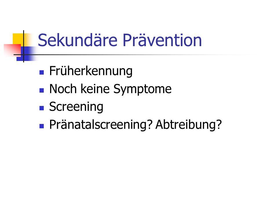 Sekundäre Prävention Früherkennung Noch keine Symptome Screening