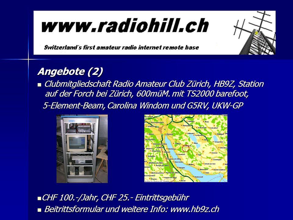 Angebote (2) Clubmitgliedschaft Radio Amateur Club Zürich, HB9Z, Station auf der Forch bei Zürich, 600müM. mit TS2000 barefoot,