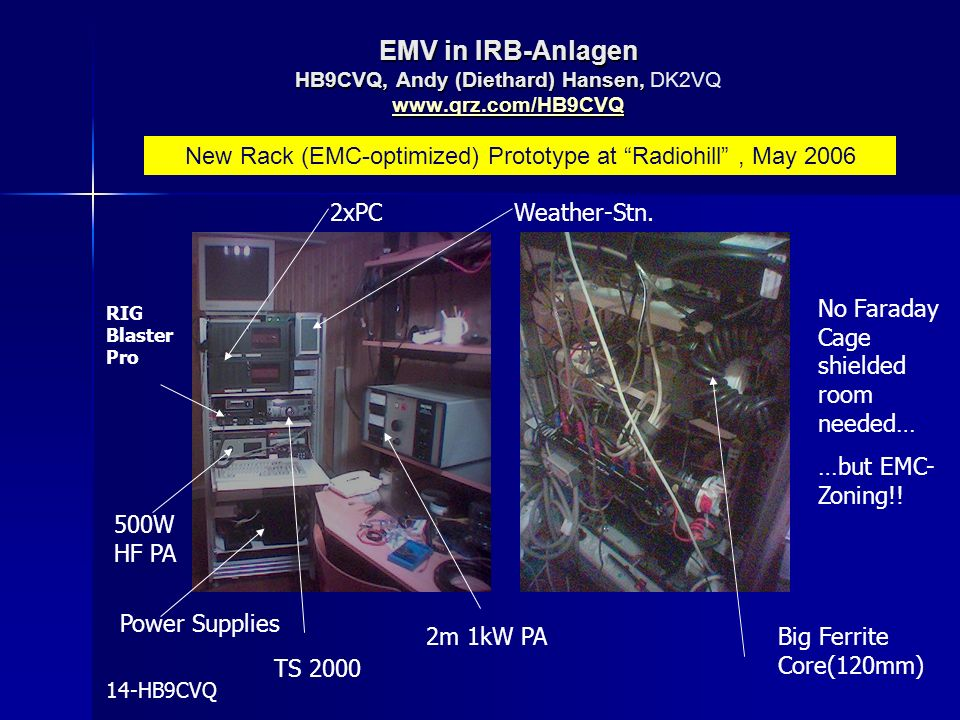 New Rack (EMC-optimized) Prototype at Radiohill , May 2006