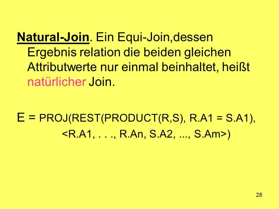 E = PROJ(REST(PRODUCT(R,S), R.A1 = S.A1),