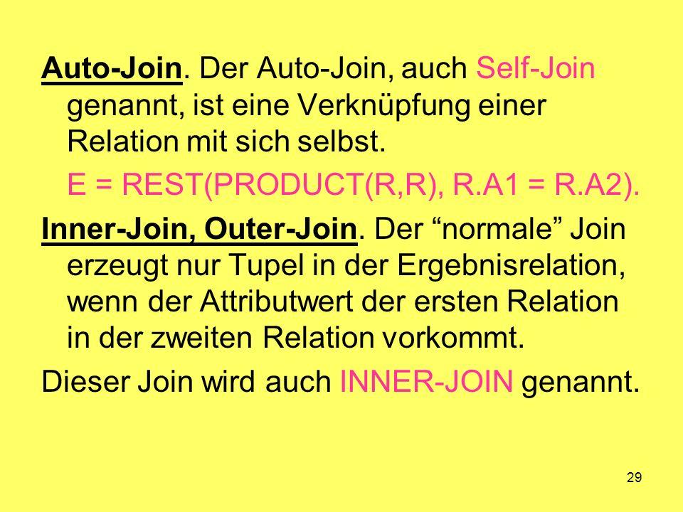 Auto-Join. Der Auto-Join, auch Self-Join genannt, ist eine Verknüpfung einer Relation mit sich selbst.