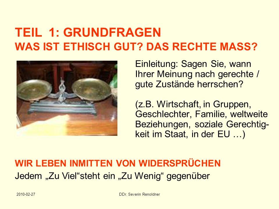 TEIL 1: GRUNDFRAGEN WAS IST ETHISCH GUT DAS RECHTE MASS