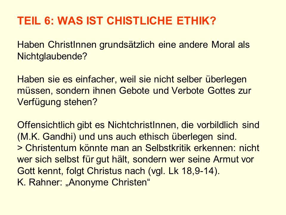 TEIL 6: WAS IST CHISTLICHE ETHIK