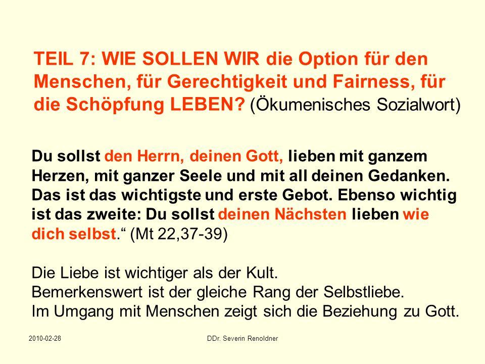 TEIL 7: WIE SOLLEN WIR die Option für den Menschen, für Gerechtigkeit und Fairness, für die Schöpfung LEBEN (Ökumenisches Sozialwort)