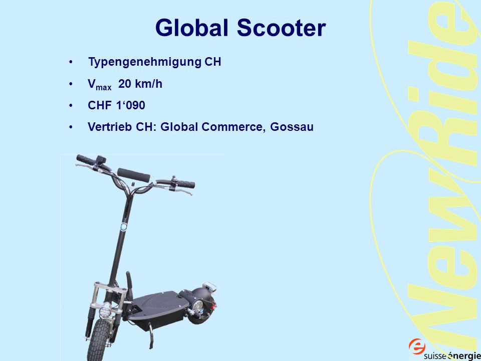 Global Scooter Typengenehmigung CH Vmax 20 km/h CHF 1'090