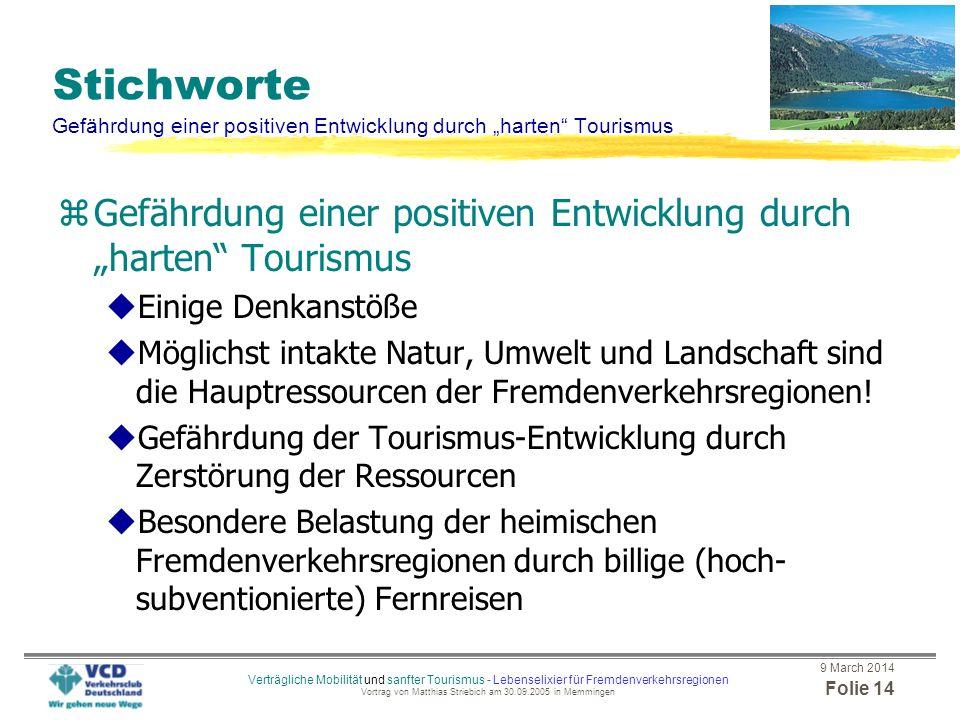 """Stichworte Gefährdung einer positiven Entwicklung durch """"harten Tourismus"""