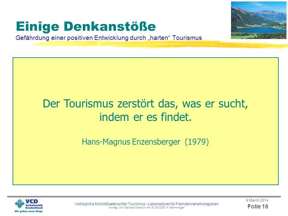 """Einige Denkanstöße Gefährdung einer positiven Entwicklung durch """"harten Tourismus"""