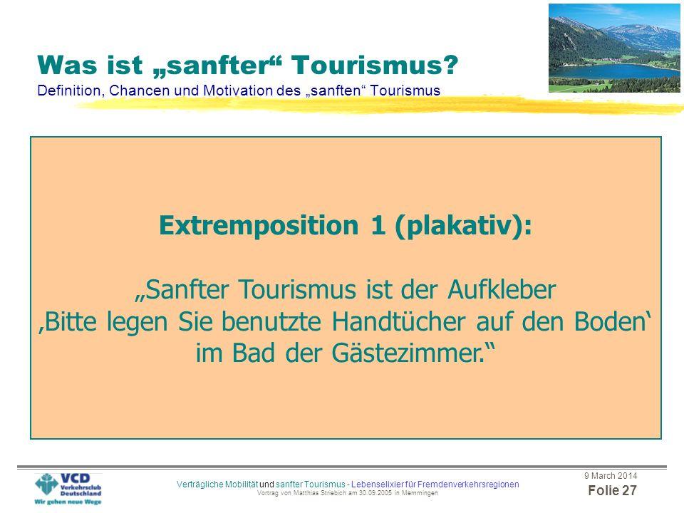 """Extremposition 1 (plakativ): """"Sanfter Tourismus ist der Aufkleber"""