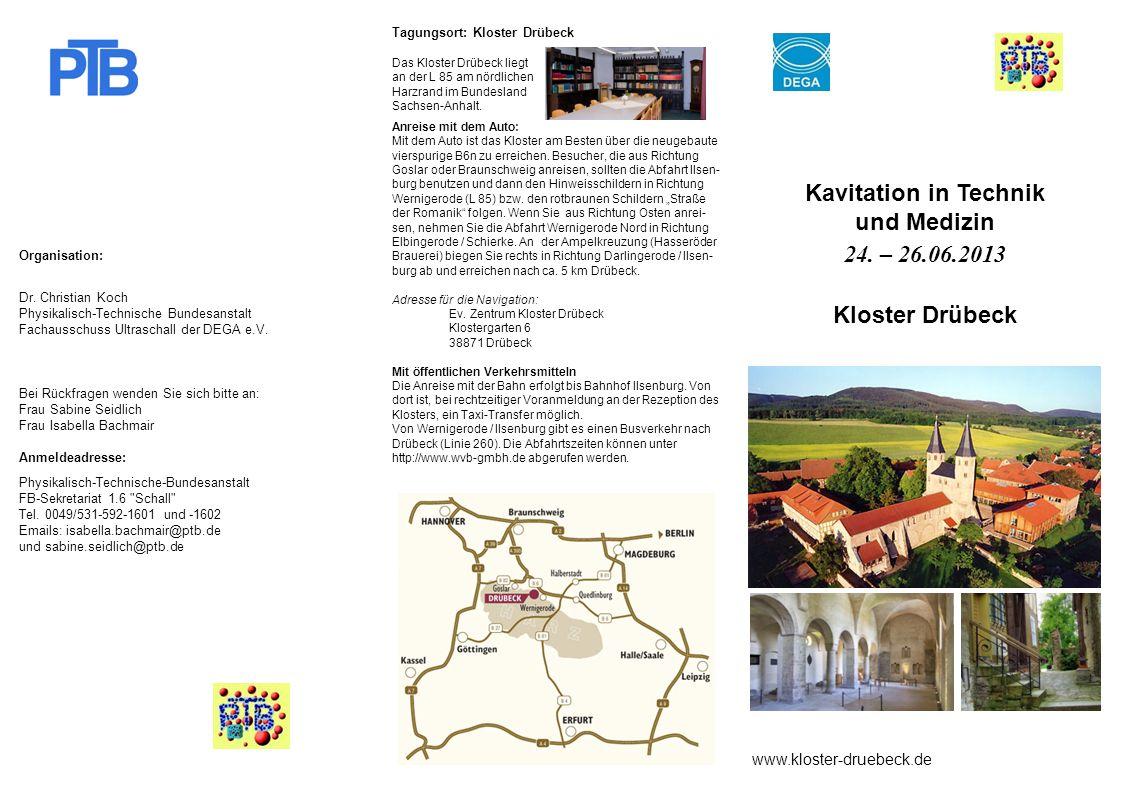 Kavitation in Technik und Medizin 24. – 26.06.2013 Kloster Drübeck
