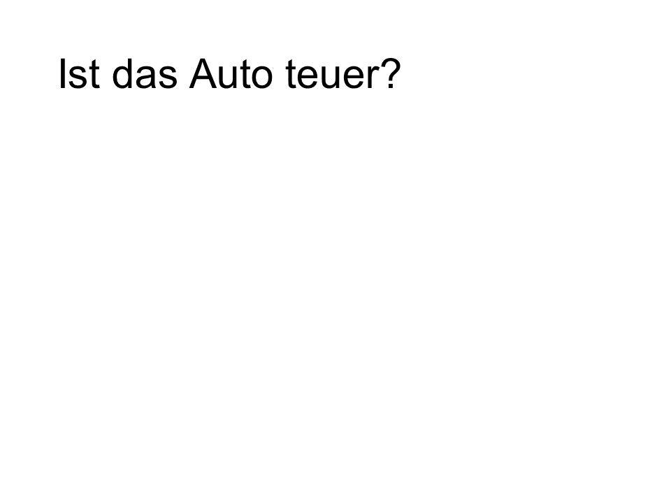 Ist das Auto teuer