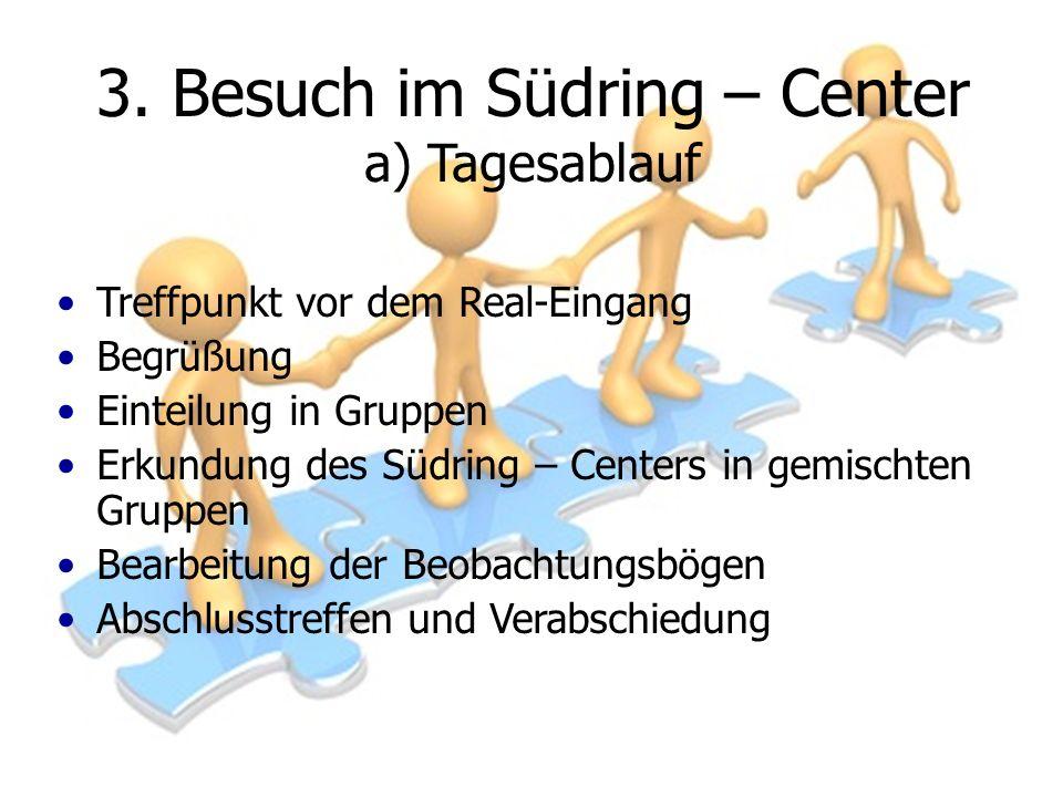 3. Besuch im Südring – Center a) Tagesablauf
