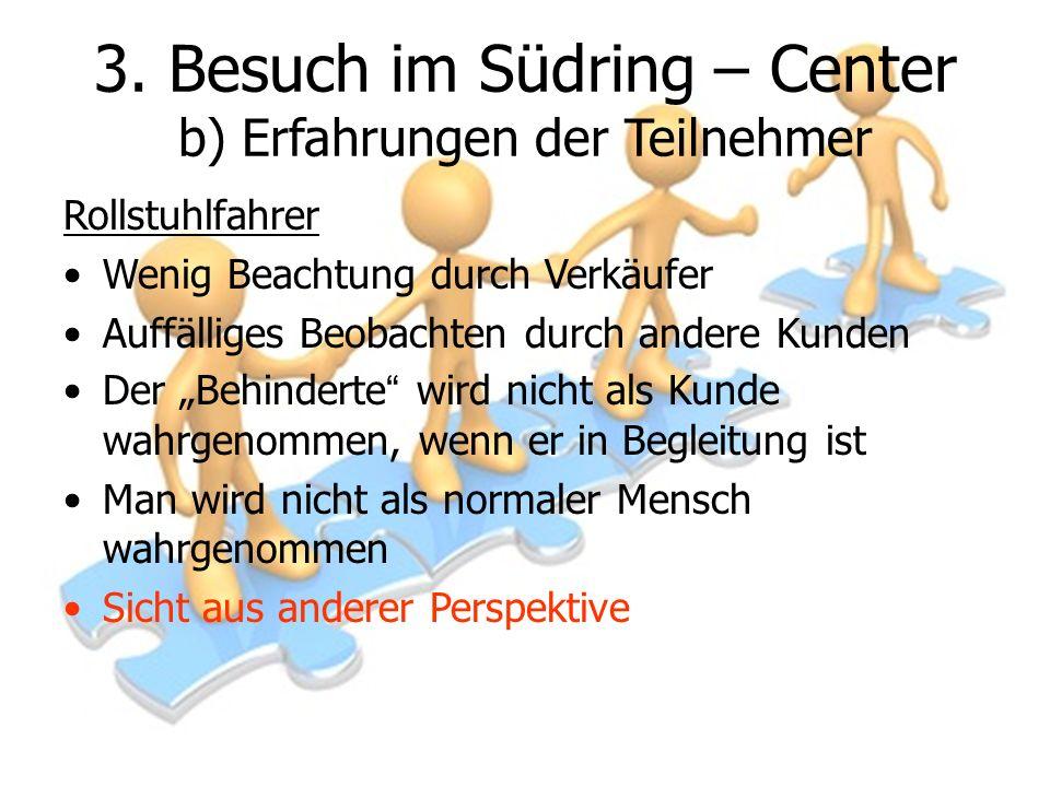 3. Besuch im Südring – Center b) Erfahrungen der Teilnehmer