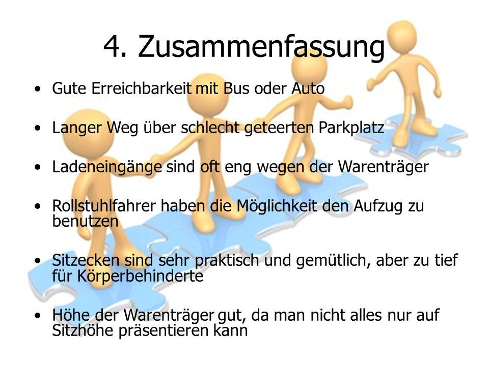 4. Zusammenfassung Gute Erreichbarkeit mit Bus oder Auto