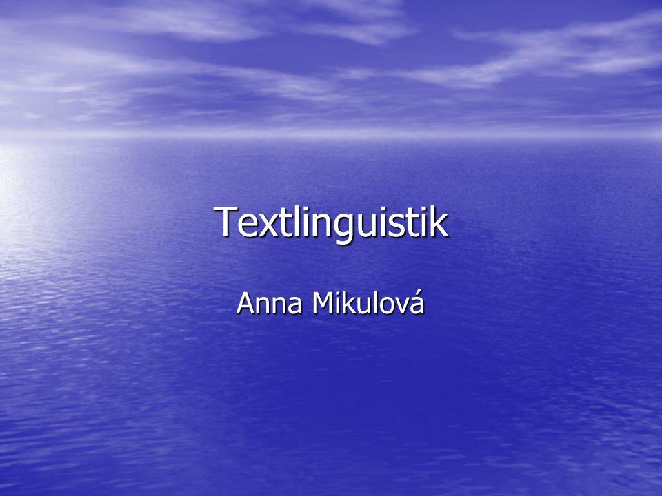 Textlinguistik Anna Mikulová