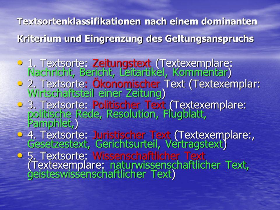 Textsortenklassifikationen nach einem dominanten Kriterium und Eingrenzung des Geltungsanspruchs