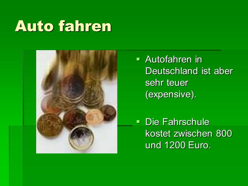 Auto fahren Autofahren in Deutschland ist aber sehr teuer (expensive).
