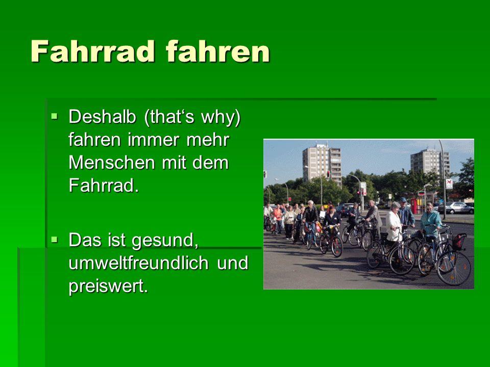 Fahrrad fahren Deshalb (that's why) fahren immer mehr Menschen mit dem Fahrrad.