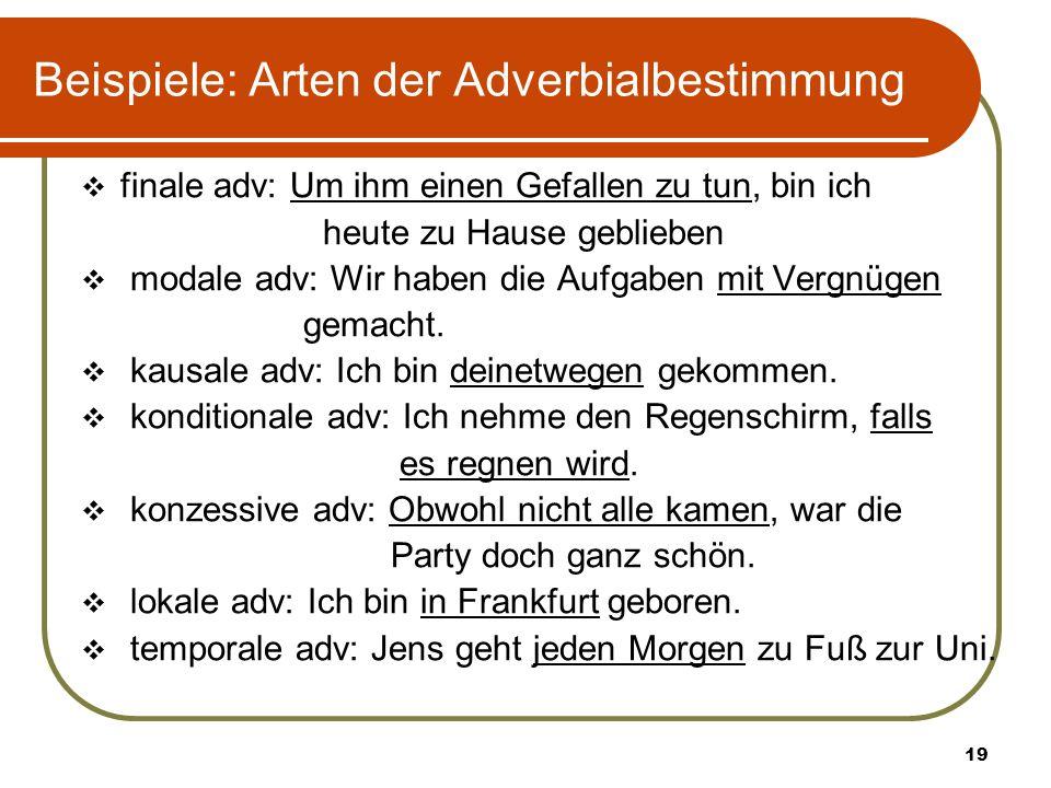 Beispiele: Arten der Adverbialbestimmung
