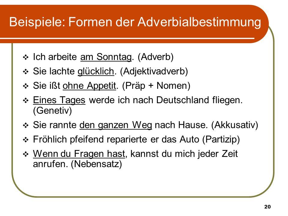 Beispiele: Formen der Adverbialbestimmung