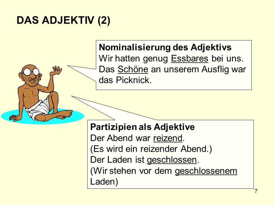 DAS ADJEKTIV (2) Nominalisierung des Adjektivs