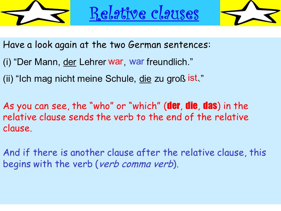 Relative clauses Have a look again at the two German sentences: