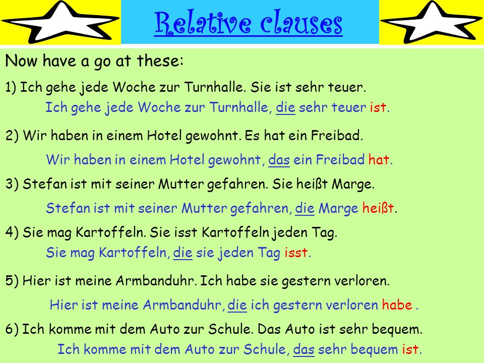 Relative clauses Now have a go at these: