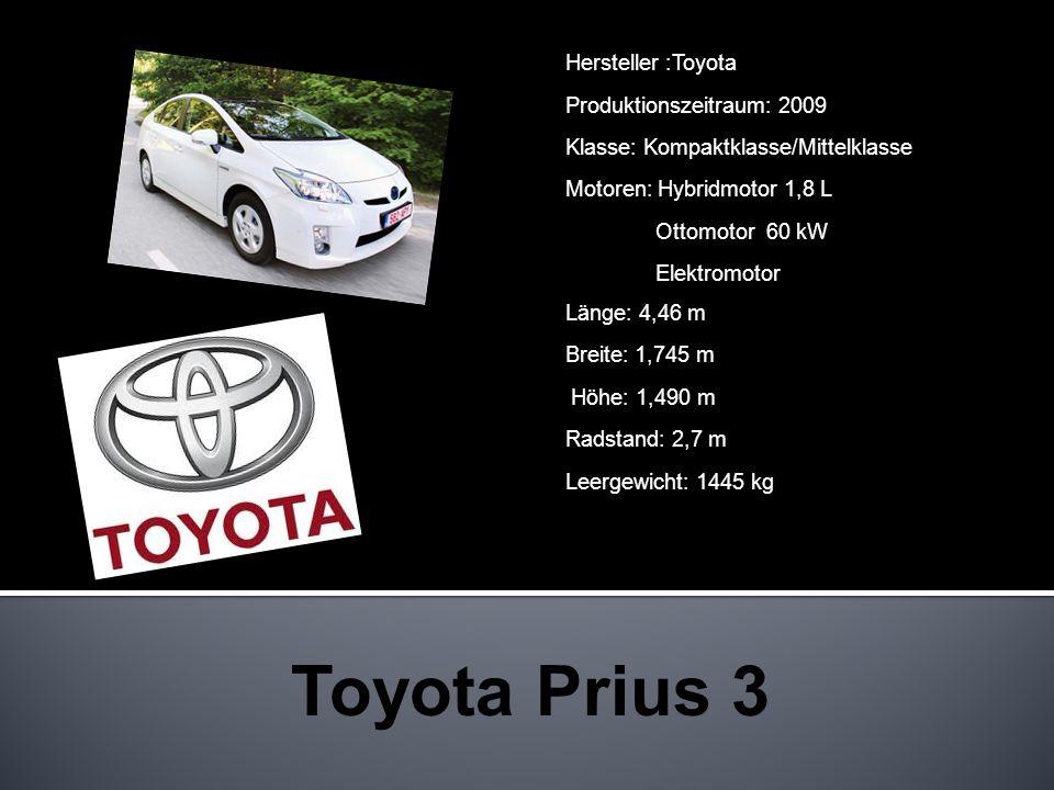 Toyota Prius 3 Hersteller :Toyota Produktionszeitraum: 2009