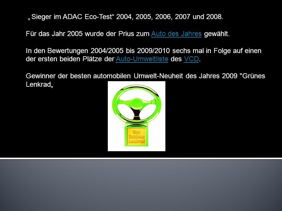 """"""" Sieger im ADAC Eco-Test 2004, 2005, 2006, 2007 und 2008."""