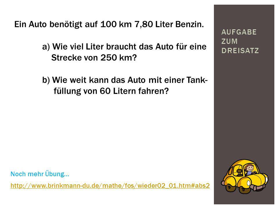 Ein Auto benötigt auf 100 km 7,80 Liter Benzin.