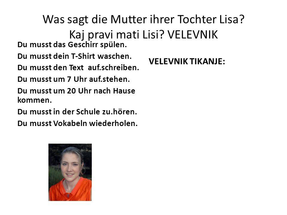 Was sagt die Mutter ihrer Tochter Lisa Kaj pravi mati Lisi VELEVNIK