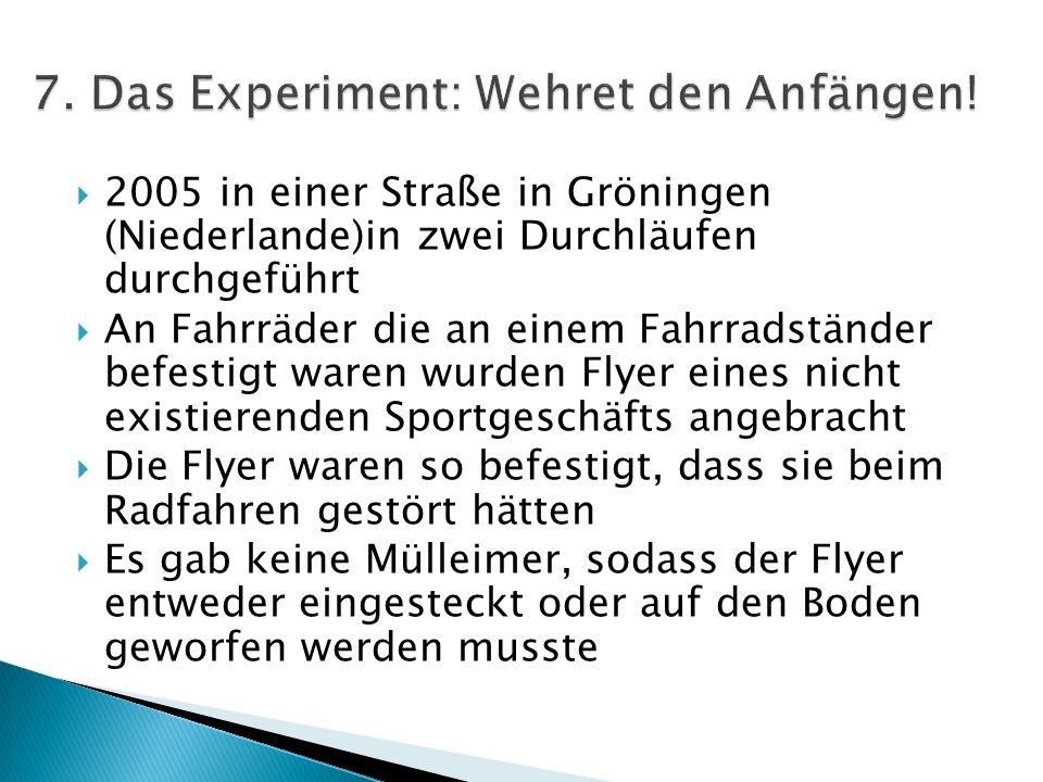 7. Das Experiment: Wehret den Anfängen!