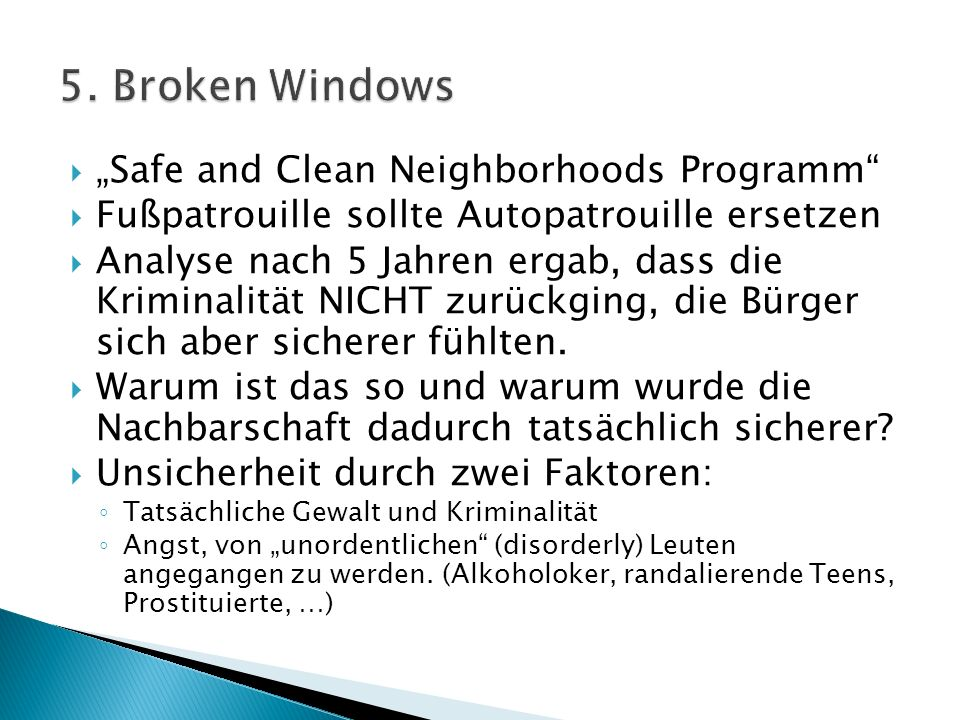 "5. Broken Windows ""Safe and Clean Neighborhoods Programm"