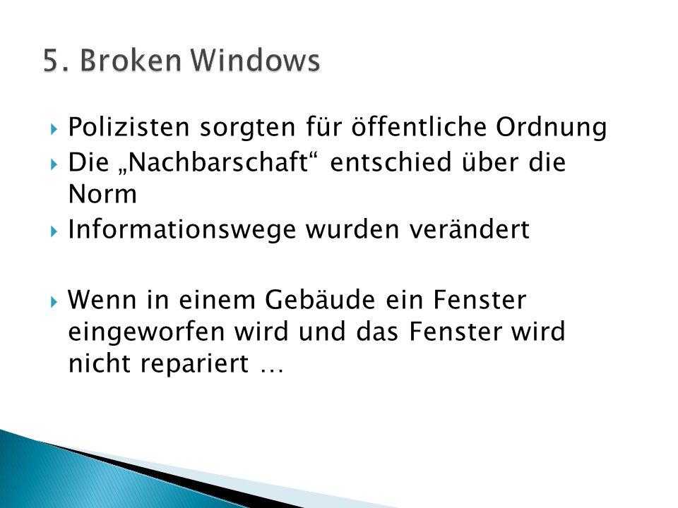 5. Broken Windows Polizisten sorgten für öffentliche Ordnung