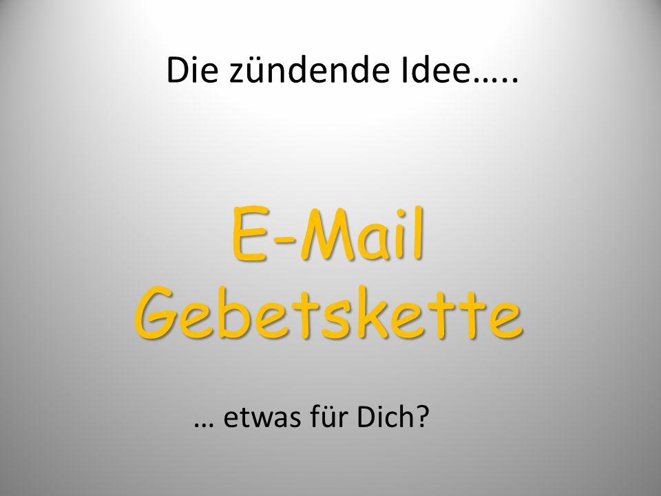 Die zündende Idee….. E-Mail Gebetskette … etwas für Dich