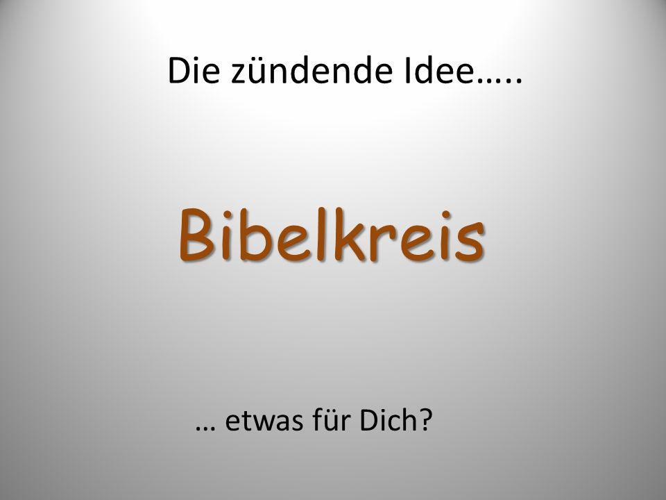 Die zündende Idee….. Bibelkreis … etwas für Dich