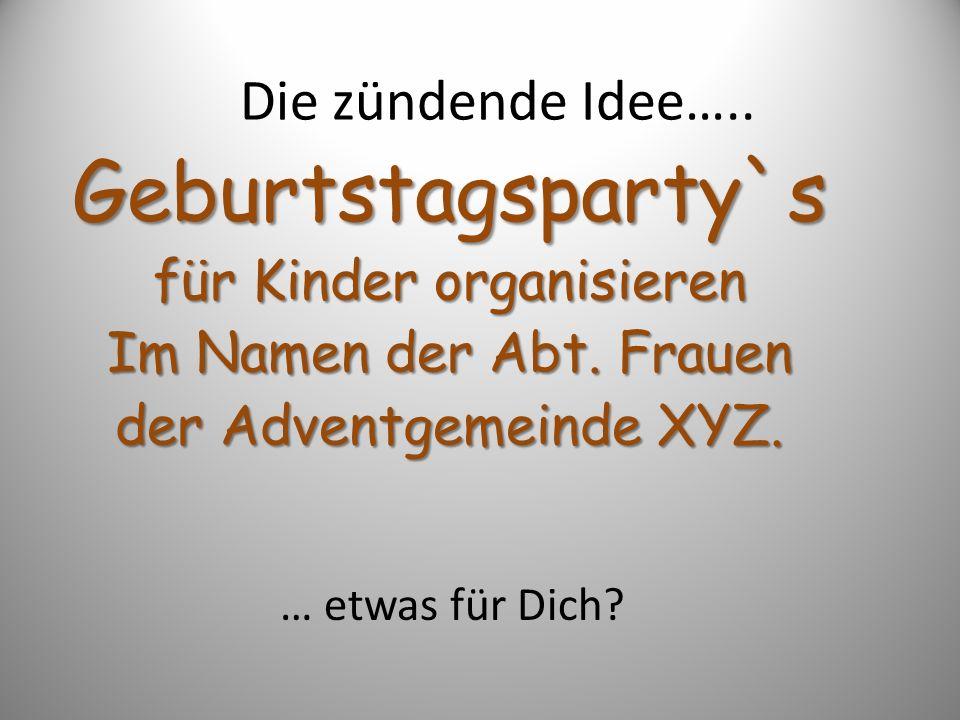 Geburtstagsparty`s Die zündende Idee….. für Kinder organisieren