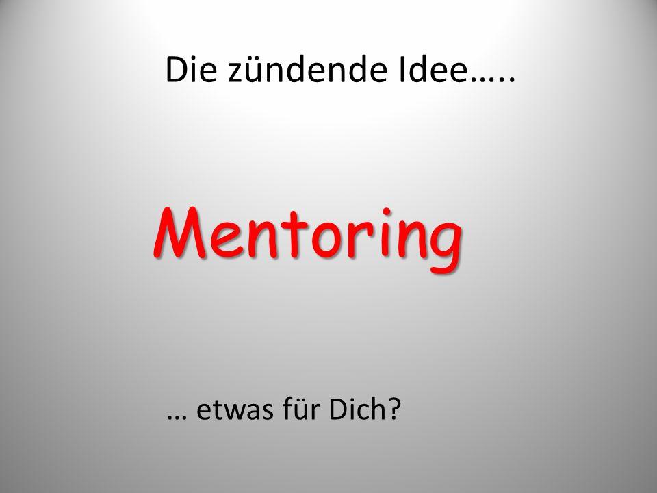 Die zündende Idee….. Mentoring … etwas für Dich