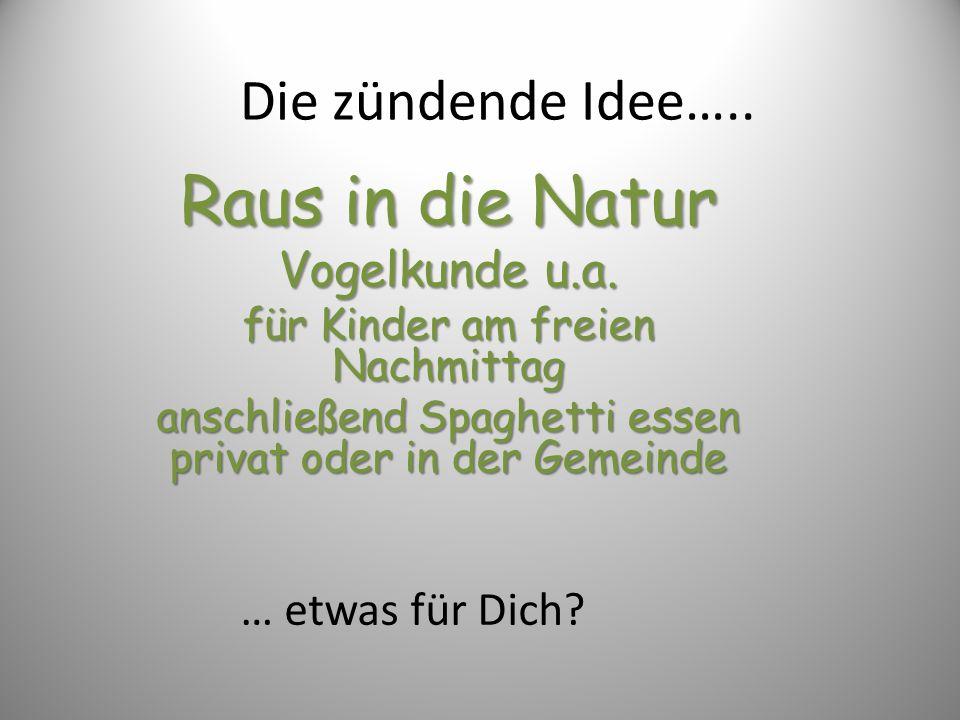 Raus in die Natur Die zündende Idee….. Vogelkunde u.a.