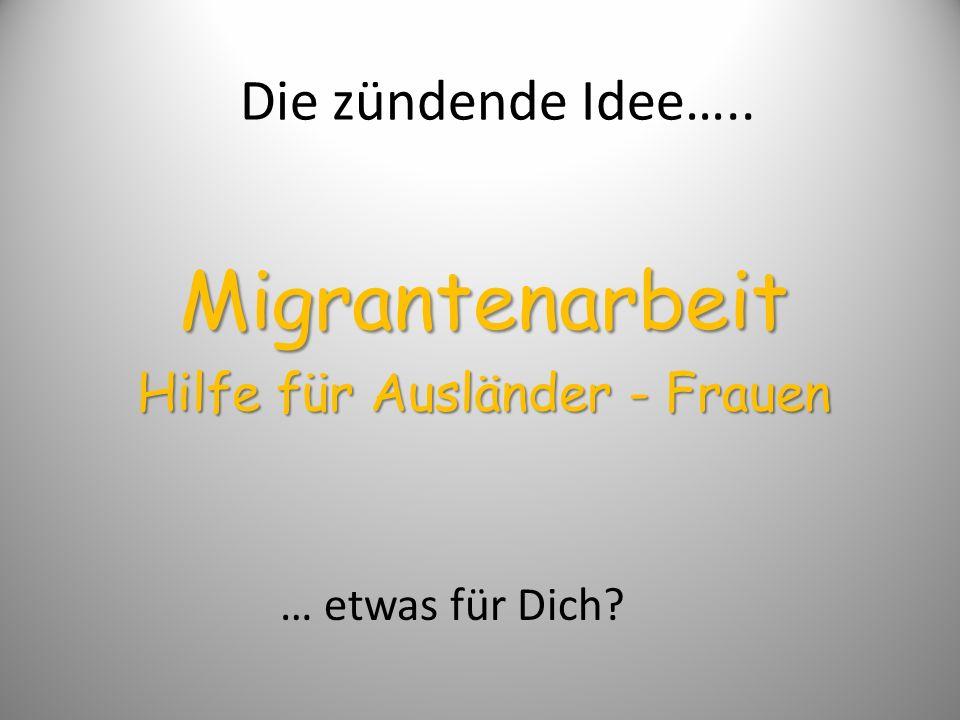 Migrantenarbeit Hilfe für Ausländer - Frauen