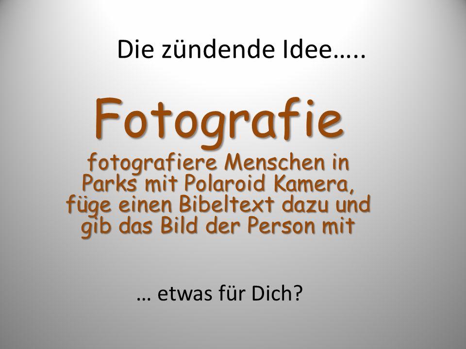Fotografie Die zündende Idee….. … etwas für Dich