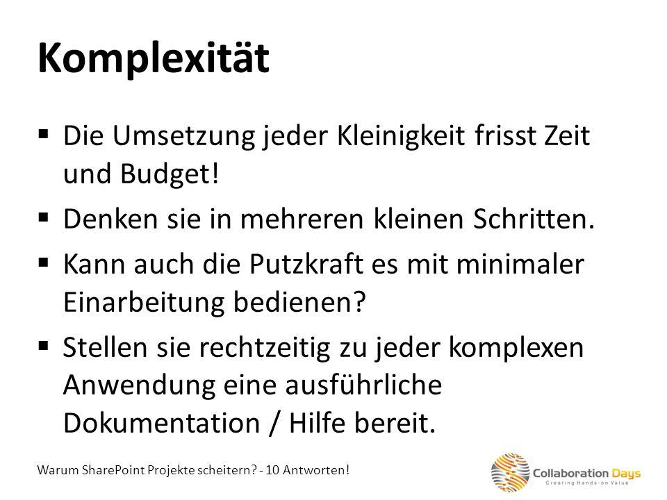 Komplexität Die Umsetzung jeder Kleinigkeit frisst Zeit und Budget!