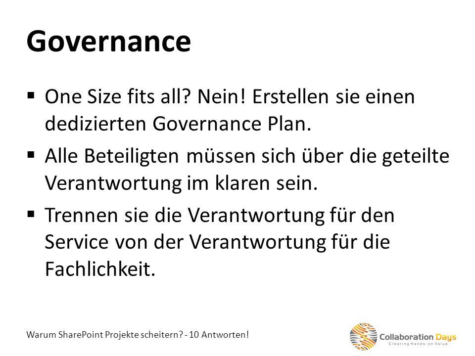 Governance One Size fits all Nein! Erstellen sie einen dedizierten Governance Plan.